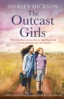 The Outcast Girls: A completely heartbreaking and gripping World War 2 historical novel Cover Image