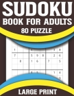 Sudoku Book For Adults: Sudoku Puzzle Book For Adults with Solutions-Easy to Hard Sudoku Puzzles Cover Image