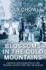 Blossoms in the Gold Mountains: Chinese Settlements in the Fraser Canyon and the Okanagan Cover Image