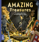 Amazing Treasures: 100+ Objects and Places That Will Boggle Your Mind (Our Amazing World) Cover Image