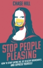 Stop People Pleasing: How to Start Saying No, Set Healthy Boundaries, and Express Yourself Cover Image