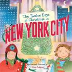 The Twelve Days of Christmas in New York City (Twelve Days of Christmas in America) Cover Image