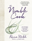 The Nimble Cook: New Strategies for Great Meals That Make the Most of Your Ingredients Cover Image