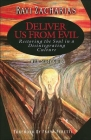 Deliver Us from Evil: Restoring the Soul in a Disintergrating Culture Cover Image