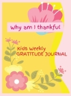 Why am I thankful: Excellent Guidebook and Journal for Teaching Children to Practice of Mindfulness, Activity Book, Learning in a Creativ Cover Image