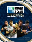 Irb Rugby World Cup 2015: The Official Tournament Guide Cover Image