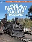 Guide to Narrow Gauge Modeling (Layout Design and Planning) Cover Image