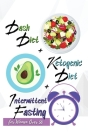Dash Diet + Ketogenic Diet + Intermittent Fasting For Women Over 50: 3 Books in 1: Keep Your Body Younger and Stay Fit with the Best Keto and Dash Rec Cover Image