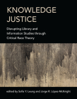 Knowledge Justice: Disrupting Library and Information Studies through Critical Race Theory Cover Image