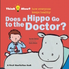 Does a Hippo Go to the Doctor? (Think About...) Cover Image