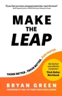 Make the Leap: Think Better, Train Better, Run Faster Cover Image