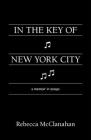 In the Key of New York City: A Memoir in Essays Cover Image