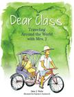 Dear Class: Traveling Around the World with Mrs. J Cover Image