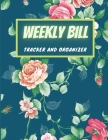 Weekly Bill Tracker and Organizer: Weekly Budget Planner, Budget Planner Organizer Journal Notebook, 8,5'' x 11'', 100 Pages Cover Image