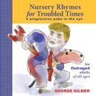 Nursery Rhymes for Troubled Times: For OUTRAGED Adults of All Ages Cover Image