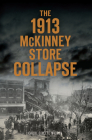 The 1913 McKinney Store Collapse Cover Image