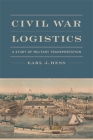 Civil War Logistics: A Study of Military Transportation Cover Image