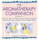 The Aromatherapy Companion: Medicinal Uses/Ayurvedic Healing/Body-Care Blends/Perfumes & Scents/Emotional Health & Well-Being Cover Image