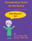 Perioperative Pearls for the Novice: A Primer for the Health Care Student Cover Image