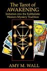 Tarot of Awakening: Initiation Into the Kabbalistic Western Mystery Tradition Cover Image
