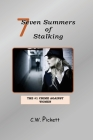Seven Summers of Stalking: The #1 Crime Against Women Cover Image