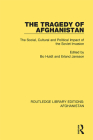 The Tragedy of Afghanistan: The Social, Cultural and Political Impact of the Soviet Invasion Cover Image