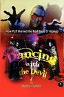 Dancing with the Devil, How Puff Burned the Bad Boys of Hip-Hop: Dancing with the Devil Cover Image