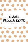 Sudoku Puzzle Book for Teens and Young Adults (6x9 Puzzle Book / Activity Book) Cover Image