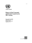 Report of the Economic and Social Council on Its 2017 Session: 28 July 2016 - 27 July 2017 Cover Image