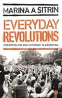 Everyday Revolutions: Horizontalism and Autonomy in Argentina Cover Image