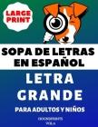 Sopa De Letras En Español Letra Grande Para Adultos y Niños (VOL.6): Large Print Spanish Word Search Puzzle For Adults and Kids Cover Image