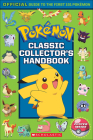 Classic Collector's Handbook: An Official Guide to the First 151 Pokemon Cover Image