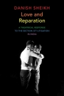 Love and Reparation: A Theatrical Response to the Section 377 Litigation in India (The Pride List) Cover Image