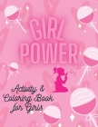 GIRL POWER Coloring & Motivational Coloring Book for Girls: Unique designs for girls, inspirational quotes to increase motivation, creativity and more Cover Image