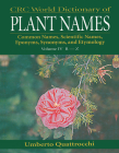 CRC World Dictionary of Plant Names: Common Names, Scientific Names, Eponyms. Synonyms, and Etymology Cover Image