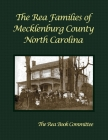 The Rea Families of Mecklenburg County North Carolina Cover Image