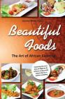 Beautiful Foods The Art of African Catering Cover Image