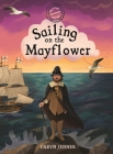 Imagine You Were There... Sailing on the Mayflower Cover Image