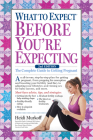 What to Expect Before You're Expecting: The Complete Guide to Getting Pregnant Cover Image
