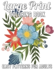 Large Print Coloring Book: A Simple and Easy Coloring Book for Adults with Large Print Animals, Flowers, and More! Cover Image