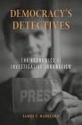 Democracy's Detectives: The Economics of Investigative Journalism Cover Image
