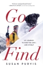 Go Find: My Journey to Find the Lost--And Myself Cover Image
