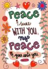 John 14: 27 Peace I Leave With You; My Peace I Give To You: 7x10 Ruled/Lined Blank Journal, Great Gifts for Encouragement, Grea Cover Image