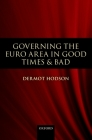 Governing the Euro Area in Good Times and Bad Cover Image