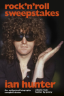 Rock 'n' Roll Sweepstakes: The Official Biography of Ian Hunter (Volume 2) Cover Image