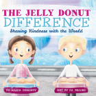 The Jelly Donut Difference: Sharing Kindness with the World Cover Image