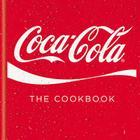 Coca-Cola: The Cookbook Cover Image