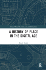 A History of Place in the Digital Age Cover Image