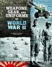 Weapons, Gear, and Uniforms of World War II (Equipped for Battle) Cover Image