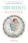 1000 Needles: How to Increase Your Odds and Take Control of Your IVF Journey Cover Image